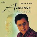 Jagjit Singh - Aaeena
