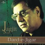 Jagjit Singh - DardEJigar