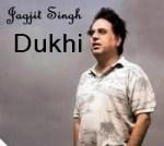 Jagjit Singh - Dukhi
